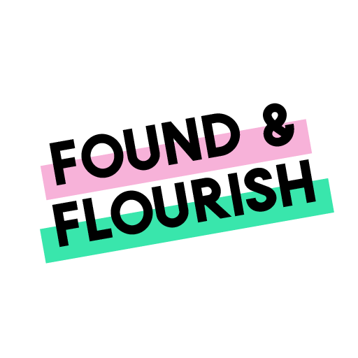 Found & Flourish